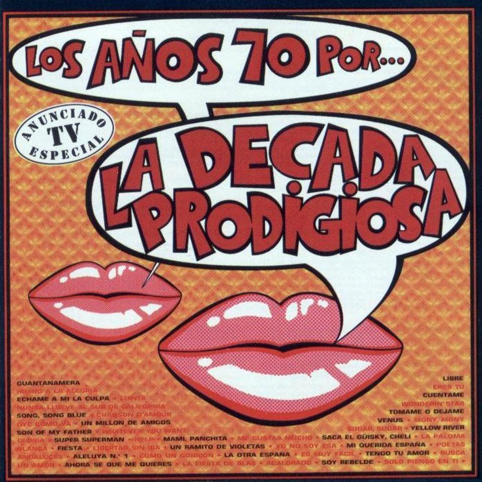 LOS AÑOS 70 - LA DÉCADA PRODIGIOSA